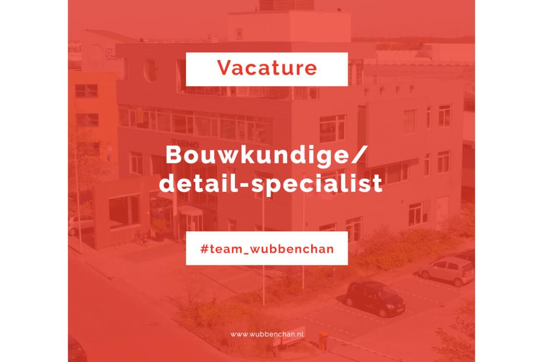 Vacature bouwkundige detail specialist Wubben.Chan architecten