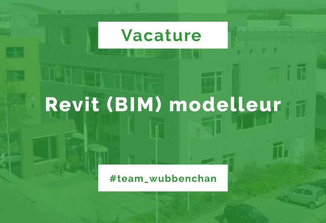 Vacature Revit BIM modelleur Wubben.Chan engineering